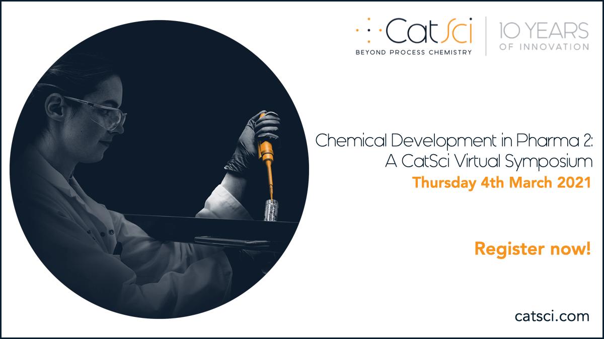 Chemical Development in Pharma 2: A CatSci Virtual Symposium