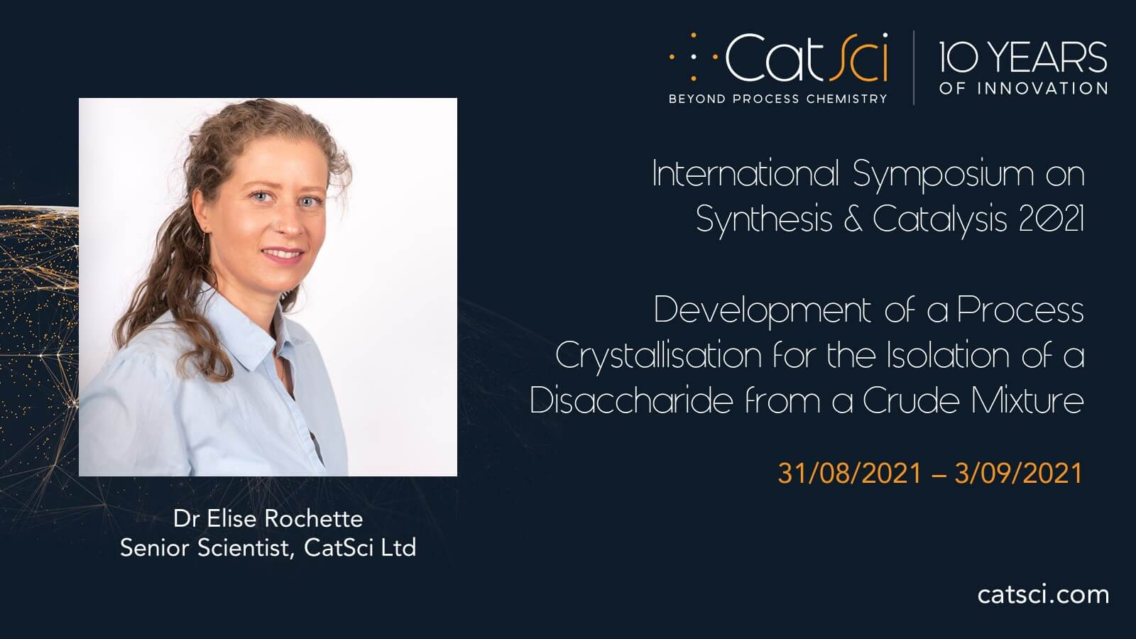 CatSci Senior Scientist, Dr Elise Rochette, to present at the International Symposium on Synthesis and Catalysis 2021 (ISySyCat2021)