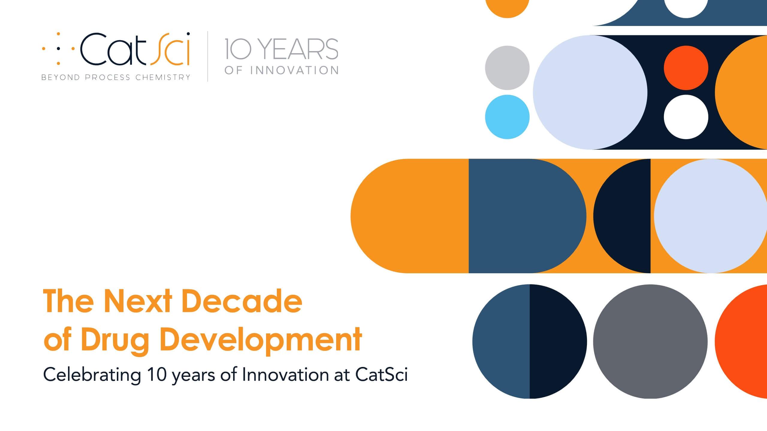 The Next Decade of Drug Development